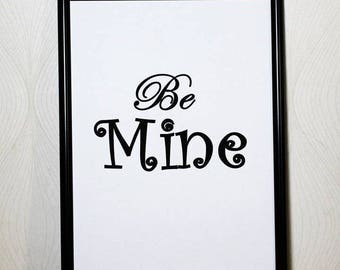 Be Mine Quote, Instant Download, Printable Art, Quote Prints