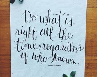 Calligraphed David F. Evans Do What is Right quote
