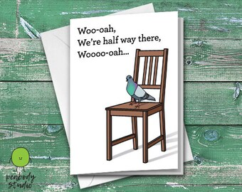 Pigeon On a Chair Greeting Funny Card - Living On a Prayer, Animal, Birthday, Anniversary, Love, Valentines, Cute, Peabody Studio Card