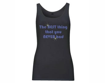 Best Thing Women's Classic Jersey Fairtrade Vest | FairTrade 100% Organic Cotton | Unisex Funny Humour T-shirt | Top Quality Digital print