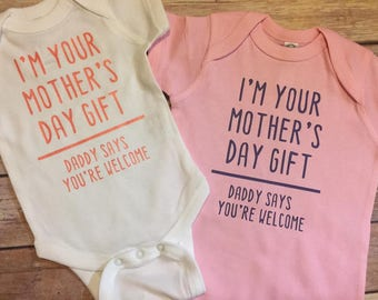 I am your Mother's Day gift