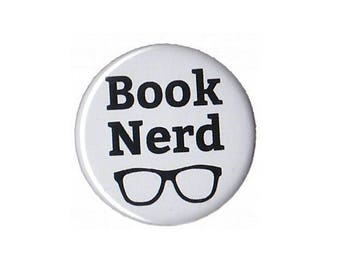 """Book Nerd Button Badge Pinback 1"""", 1.25"""" or 2.25"""" book lover gift reading"""