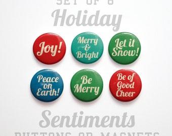 """Stocking Stuffer- Christmas Cheer- Christmas Buttons 1 inch or Christmas Magnets- Christmas Decor- Set of 6- 1"""" Christmas Pins"""