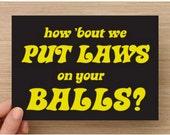 New LAWS on YOUR BALLS Postcard Anna Joyce, Portland Oregon, Womens March,