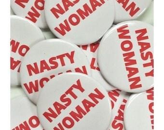 ON SALE NASTY Woman Button, Lapel Pin, Anna Joyce, Portland, Or