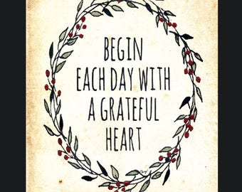 Begin Each Day With a Grateful Heart Print 8 by 10 by Cheryl Weaver