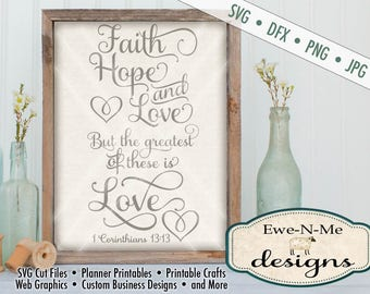 Bible Verse SVG - Faith Hope Love SVG Cutting File - 1 Corinthians 13,13 SVG - Digital svg, dfx, png, jpg files available - Commercial Use