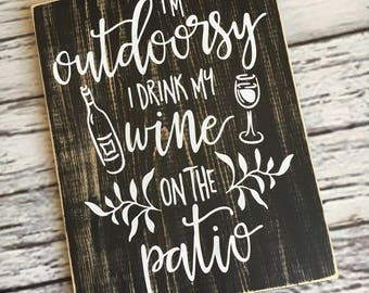 I'm outdoorsy I drink my wine on the patio | wine art | wine cellar | wine lover | wine sign | wall art | wine | home decor | Style# HM148