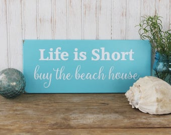 Beach House Sign Life is Short Buy the Beach House, Beach Decor, Summer Saying, Beach Cottage, Coastal Decor