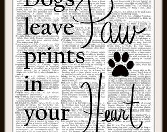Dogs leave paw print in your heart--Dog Art Quotes- Vintage Dictionary Art Print -- 8 x 10 fits Mat or Frame