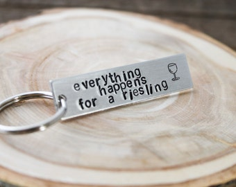 Stamped Keychain - Everything happens for a riesling - wine lover gift - stocking stuffer