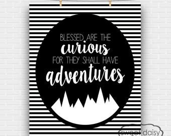 Blessed Are the Curious for They Shall Have Adventures, Adventure, Quotes, Digital File, PRINTABLE, Printable Artwork, Typography,