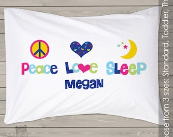 Peace love sleep pillowcase / pillow - custom personalized pillowcase great birthday gift PIL-036