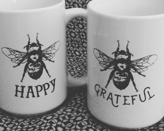 Bee Grateful OR Bee Happy Coffee mug/Bee Happy/ Bee Grateful/ coffee/ mug/ tea/ Holiday gift/ Bee/ Bee keeping/ Inspiration/ Hope/ Joy/ love