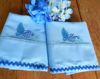 Blue Pillowcases, His and Hers Pillowcases, Machine Embroidery, Wedding Pillowcases, Vintage Pillowcases, Anniversary Pillowcases