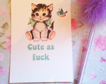 Cute as f*ck - Vintage mash-up postcard - measures 6x4 / 15x10