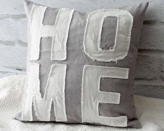 "18"" Pillow Cover Hand Dyed Gray Canvas  Home in White Tattered Letters Ragged Decorator Pillow 18 x 18"