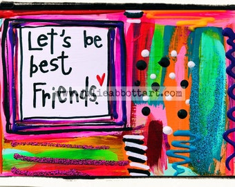 Let's be best friends. -Print on Wood Canvas