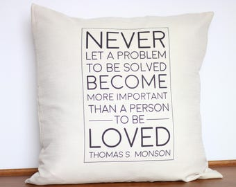Never Let a Problem to be Solved Become More Important than a Person to be Loved | Thomas S Monson | LDS Gift | Teenager Gift | Christian