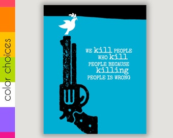 Peace Poster, Killing Is Wrong, protest poster, dorm poster, anti war poster, anti gun, gun art print, second amendment, political satire