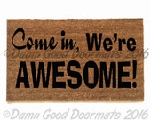 Come in, we're awesome! cool sweet floor mat funny novelty doormat