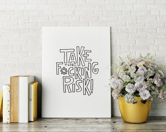 Take the F*cking Risk / #peetysketches print (Black and white, 8 x 10)