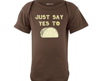 Funny Just Say Yes to Tacos Baby Bodysuit Fun Design New Infant Newborn 6 12 18 Months Food Foodie Chef Cook One Piece 100% Cotton Body Suit
