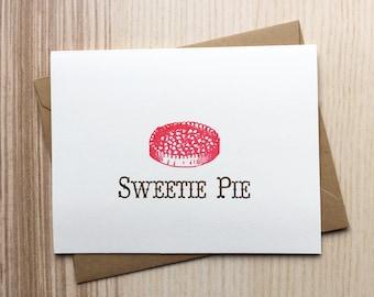 Sweetie Pie Card / Happy Valentine's Day Card / Food Pun Card / Valentine's Day Card / Eat More Pie / Eat Dessert First / Cutie Pie Card