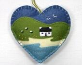 Irish cottage ornament, Felt heart ornament, Original textile Irish landscape, Handmade Irish gift, Irish ornament, Housewarming gift.