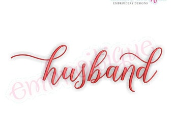 Husband in  Calligraphy Script - Love Valentine Wedding Marriage Husband Wife  -  Instant Download Machine Embroidery Design