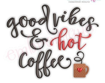 Good Vibes & Hot Coffee-  Instant Download Machine Embroidery Design