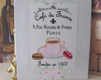 French Cafe Sign Painting, Coffee Shop, HP Pink Roses, Paris Decor Cafe de France, French Country kitchen, Shabby Chic Art, Paris Macarons