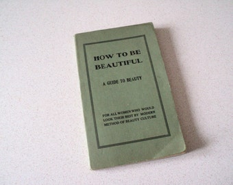 1920s How to Be Beautiful A Guide to Beauty
