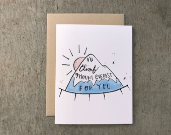 Hand Illustrated Love You Card, Mt Everest Card, Miss you Card, Say Anything Card, Mountain,