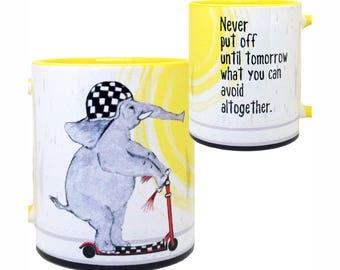 Procratinating Elephant Mug | Funny Mug | Quote Mug