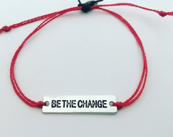 Be the Change, Be the Change bracelet, Mantra bracelet, Intention bracelet, Yoga bracelet, Leadership bracelet, Reminder bracelet