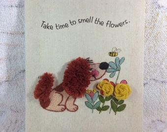 Adorable Vintage 1979 Crewel Wall Hanging Take Time to Smell the Flowers Puppy Dog Floral Embroidery Wall Hanging