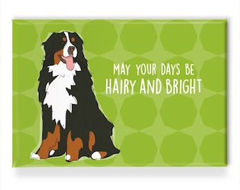 Christmas Dog Magnets - Bernese Mountain Dog May Your Days Be Hairy and Bright - Happy Holidays Funny Christmas Magnets