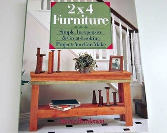 Vintage 2 X 4 FURNITURE, Simple, Inexpensive Projects You Can Make By Stevie Henderson, 1993 Hardcover with Dust Jacket - How To Book