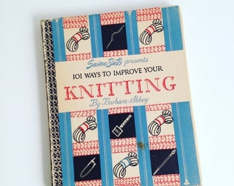 Susan Bates Presents 101 Ways to Improve Your Knitting by Barbara Abbey. Hardcover