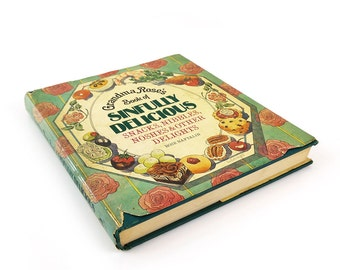 Grandmas Rose's Book of Sinfully Delicious Snacks, Nibbles, Noshes & Other Delights