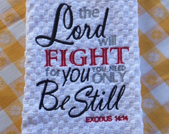 The Lord Will Fight For You  Exodus 14:14 Kitchen Hand Towel