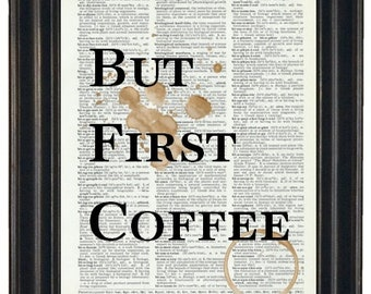 BOGO SALE All But First Coffee Dictionary Art Book Page A HHP Original Quote Prints Sayings Wall Art Coffee Wall Art Kitchen Decor
