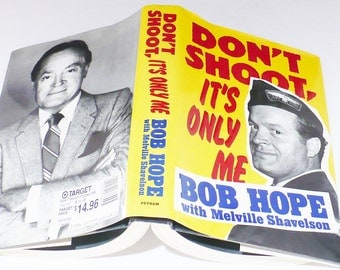 Bob Hope Book, Don't Shoot it's Only Me, Full number Line, Biography, Armed Forces, Entertainer,