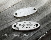 Quote Connector-Word Connector-Word Band-Quote Pendant-Word Pendant Word Charm Silver Word Charm HIDE YOUR CRAZY Charm