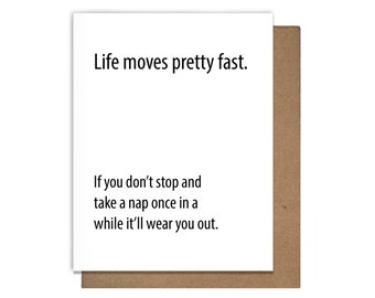 Life Moves Fast Funny Letterpress Greeting Card Getting Old Ferris Bueller