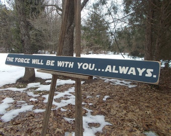 """42"""" The Force Will Be With You Always Star Wars Sign"""