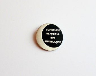 "Something Beautiful But Annihilating Lapel Pin Black Siver // 1.25"" hard enamel, book lover, literary gifts"