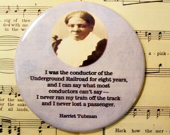 """Harriet Tubman Quote - African American - Famous """"Conductor"""" of the Underground Railroad, I Never Lost a Passenger, Large Magnet 3.50 Inches"""