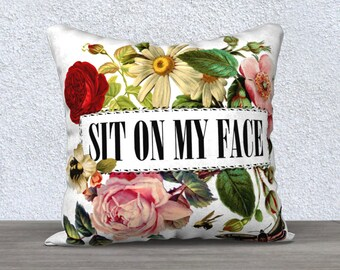 Sit on my face - Housse de Coussin